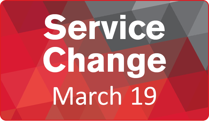 Service Change March 19